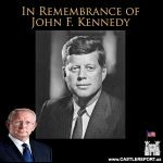 In Remembrance of John F Kennedy 150